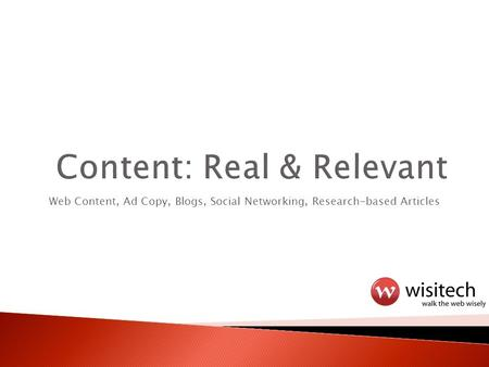 Web Content, Ad Copy, Blogs, Social Networking, Research-based Articles.