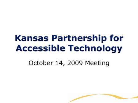 October 14, 2009 Meeting. Joe Oborny and Jerod Prothe Kansas State School for the Deaf.