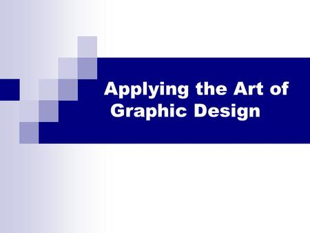 Applying the Art of Graphic Design. What is Graphic Design? Graphic Design is traditionally defined as problem solving on a flat, 2-D surface. However,