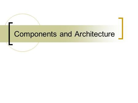 Components and Architecture. Page 2 Building Reliable Component-based Systems Chapter 3 - Architecting Component- Based Systems The Software Architecture.