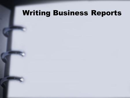 Writing Business Reports. Introduction Gives background of problem or assignment. Introduces the subject and shows why it is significant or important.