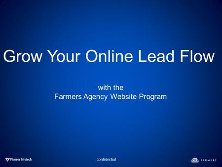 Confidential Grow Your Online Lead Flow with the Farmers Agency Website Program.