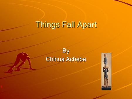 Things Fall Apart By Chinua Achebe. Things Fall Apart Background Information Chinua Achebe is one of the most well-known contemporary African writers.