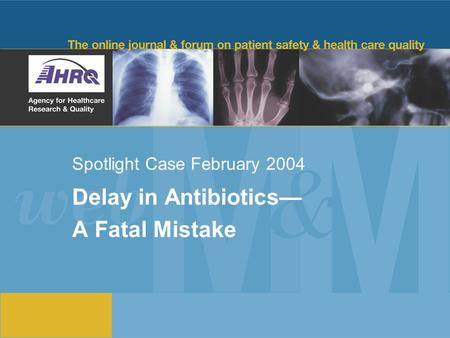 Spotlight Case February 2004 Delay in Antibiotics— A Fatal Mistake.