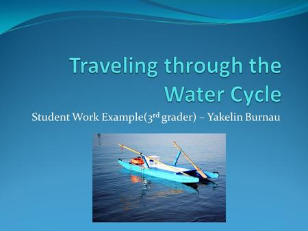 Student Work Example(3 rd grader) – Yakelin Burnau.