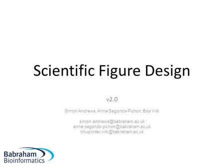Scientific Figure Design v2.0 Simon Andrews, Anne Segonds-Pichon, Boo Virk