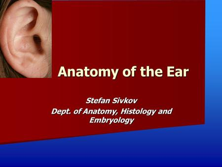 Stefan Sivkov Dept. of Anatomy, Histology and Embryology