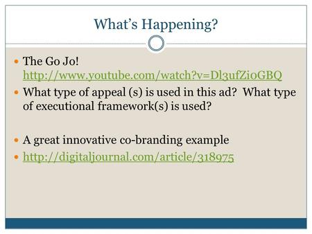 What's Happening? The Go Jo!   What type of appeal (s) is used in this.