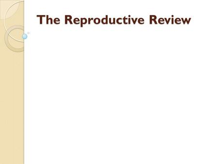 The Reproductive Review. Changes that occur in males during puberty The pituitary gland releases hormones the stimulate the production of testosterone.