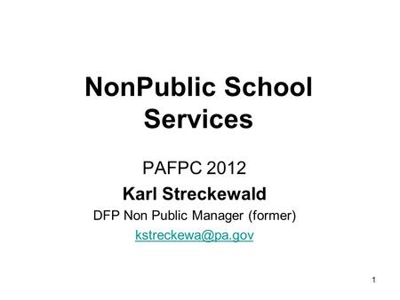 1 NonPublic School Services PAFPC 2012 Karl Streckewald DFP Non Public Manager (former)