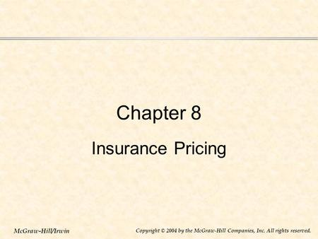 Chapter 8 Insurance Pricing.