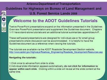 1 Twelve PowerPoint presentations expand on the information presented in the Guidelines Overview PowerPoint presentation and supplement the Guidelines.