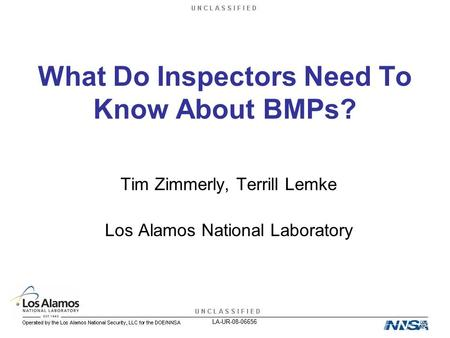 What Do Inspectors Need To Know About BMPs? Tim Zimmerly, Terrill Lemke Los Alamos National Laboratory LA-UR-08-06656.