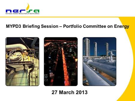 1 27 March 2013 MYPD3 Briefing Session – Portfolio Committee on Energy.