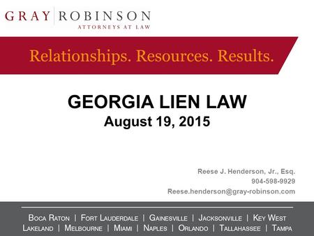 GEORGIA LIEN LAW August 19, 2015 Reese J. Henderson, Jr., Esq. 904-598-9929