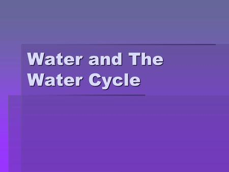 Water and The Water Cycle