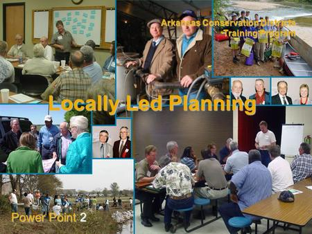 Arkansas Conservation Districts Training Program Power Point 2 Locally Led Planning.