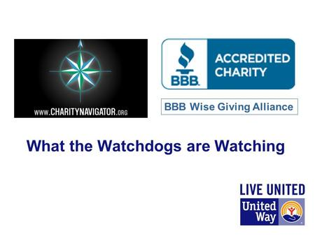 What the Watchdogs are Watching BBB Wise Giving Alliance.