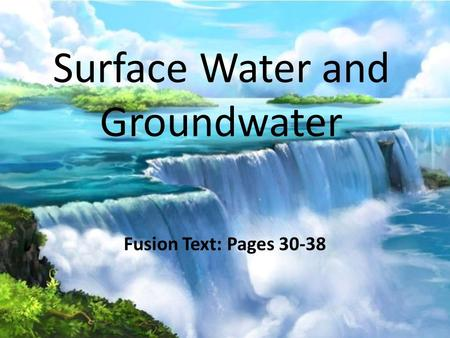 Surface Water and Groundwater Fusion Text: Pages 30-38.