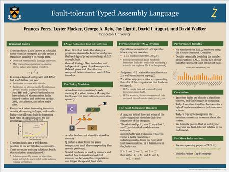 Fault-tolerant Typed Assembly Language Frances Perry, Lester Mackey, George A. Reis, Jay Ligatti, David I. August, and David Walker Princeton University.
