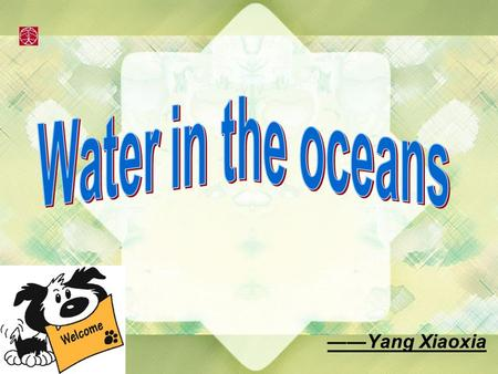 ——Yang Xiaoxia. Share a video about Watch a video about oceans together.
