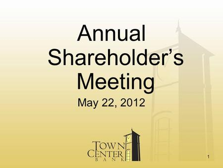 Annual Shareholder's Meeting May 22, 2012 1. Call To Order 2.
