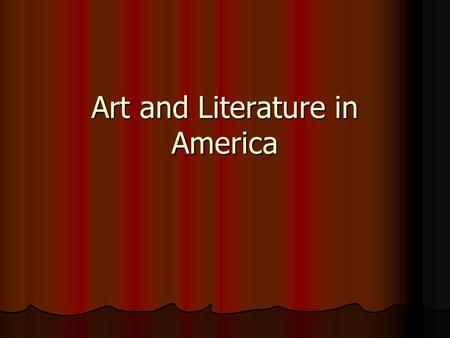Art and Literature in America. Immigrants 1815-1860 1815-1860 Over 5 million Over 5 million IRISH IRISH Largest wave of immigrants Largest wave of immigrants.