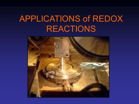 APPLICATIONS of REDOX REACTIONS. ELECTROPLATING Electroplating is the use of electrolysis to apply a thin layer of one metal over another.