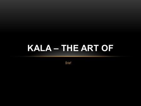 Brief KALA – THE ART OF. the art of cooking Prelim logo.