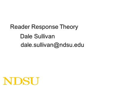 Reader Response Theory Dale Sullivan