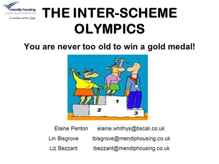 THE INTER-SCHEME OLYMPICS You are never too old to win a gold medal! Elaine Penton Lin