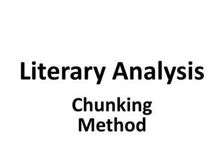 Literary Analysis Chunking Method.