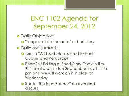daily objective to understand how to analyze a short story  enc 1102 agenda for 24 2012  daily objective  to appreciate the