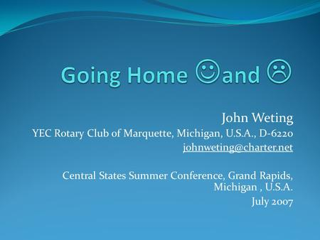 John Weting YEC Rotary Club of Marquette, Michigan, U.S.A., D-6220 Central States Summer Conference, Grand Rapids, Michigan, U.S.A.