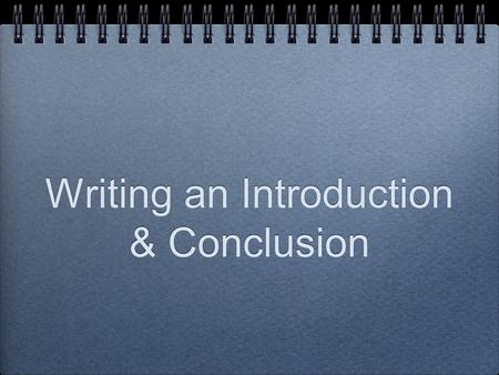 Writing an Introduction & Conclusion. Introduction The introduction is the most important paragraph in the essay. Its purpose is to get the attention.