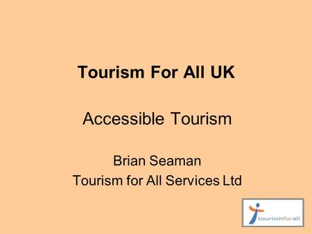 Tourism For All UK Accessible Tourism Brian Seaman Tourism for All Services Ltd.