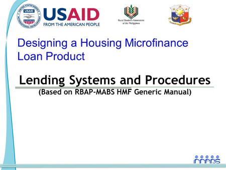 Designing a Housing Microfinance Loan Product Lending Systems and Procedures (Based on RBAP-MABS HMF Generic Manual)