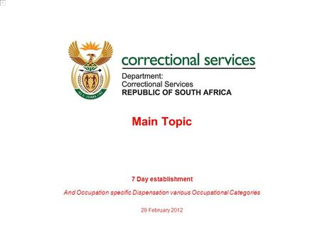 29 February 2012 Main Topic 7 Day establishment And Occupation specific Dispensation various Occupational Categories.