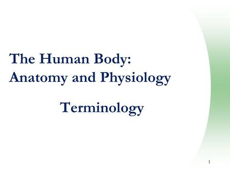 The Human Body: Anatomy and Physiology Terminology
