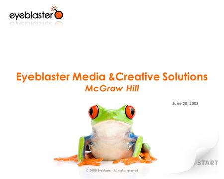 Eyeblaster Media &Creative Solutions McGraw Hill June 20, 2008.