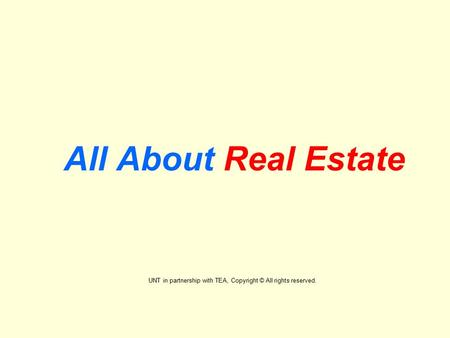 All About Real Estate UNT in partnership with TEA, Copyright © All rights reserved.