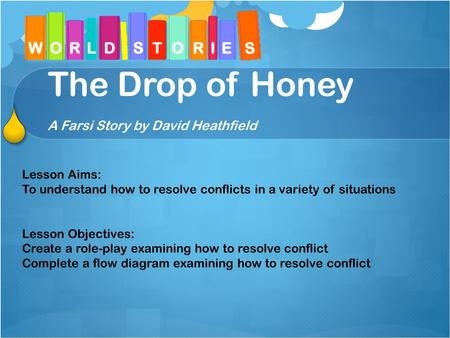 The Drop of Honey A Farsi Story by David Heathfield