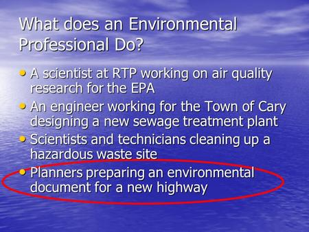 What does an Environmental Professional Do? A scientist at RTP working on air quality research for the EPA A scientist at RTP working on air quality research.