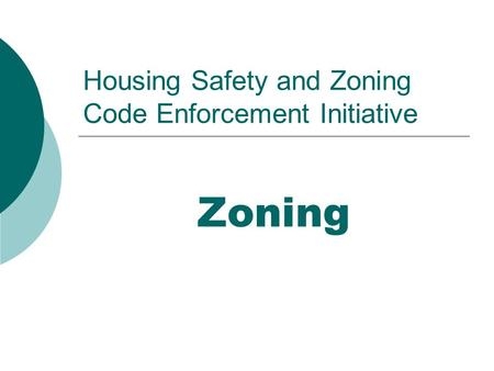 Housing Safety and Zoning Code Enforcement Initiative Zoning.