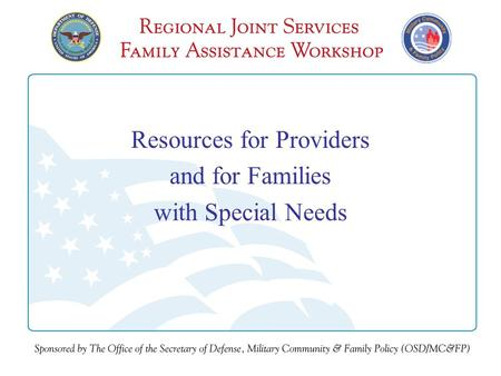 Resources for Providers and for Families with Special Needs.