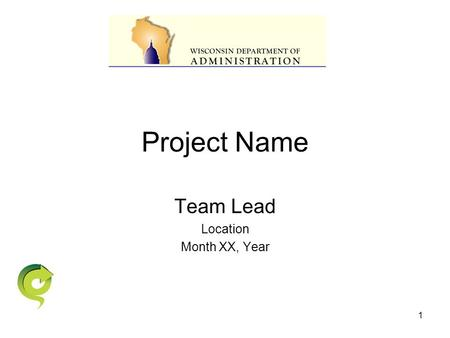 1 Project Name Team Lead Location Month XX, Year.