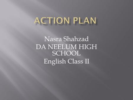 Nasra Shahzad DA NEELUM HIGH SCHOOL English Class II.