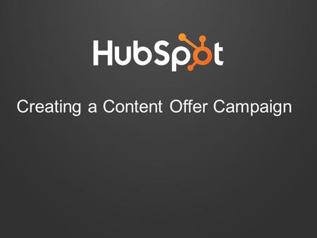 Creating a Content Offer Campaign. Select the Piece of Content 1.