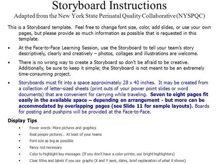 Storyboard Instructions Adapted from the New York State Perinatal Quality Collaborative (NYSPQC) This is a Storyboard template. Feel free to change font.