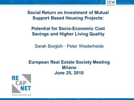 Social Return on Investment of Mutual Support Based Housing Projects: Potential for Socio-Economic Cost Savings and Higher Living Quality Sarah Borgloh.
